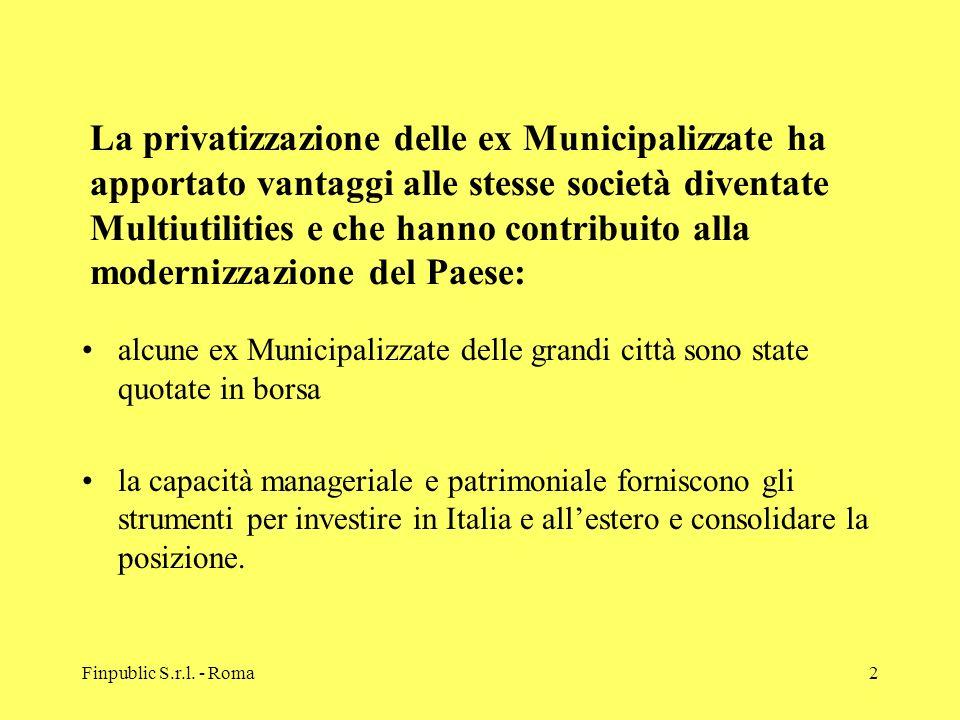 Finpublic S.r.l. - Roma2 alcune ex Municipalizzate delle grandi città sono state quotate in borsa la capacità manageriale e patrimoniale forniscono gl