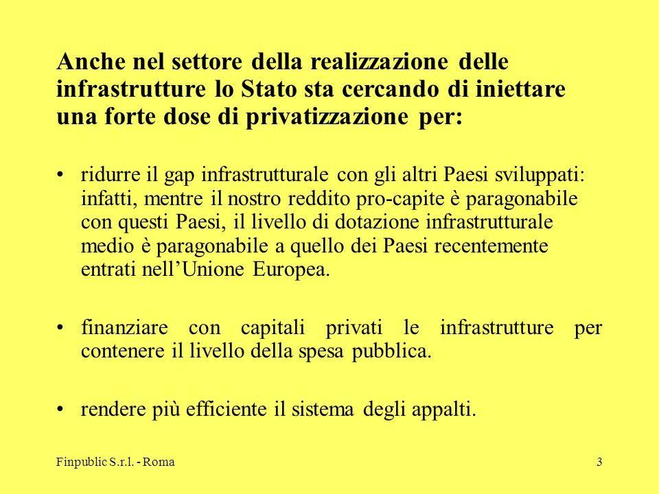 Finpublic S.r.l. - Roma3 ridurre il gap infrastrutturale con gli altri Paesi sviluppati: infatti, mentre il nostro reddito pro-capite è paragonabile c