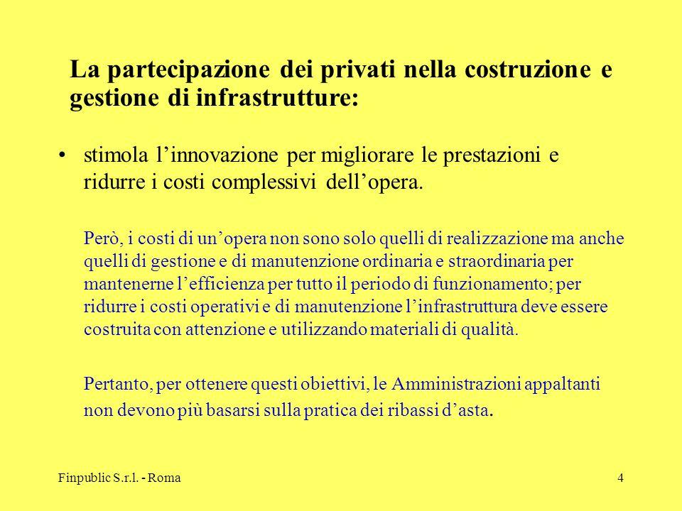 Finpublic S.r.l. - Roma4 stimola linnovazione per migliorare le prestazioni e ridurre i costi complessivi dellopera. Però, i costi di unopera non sono