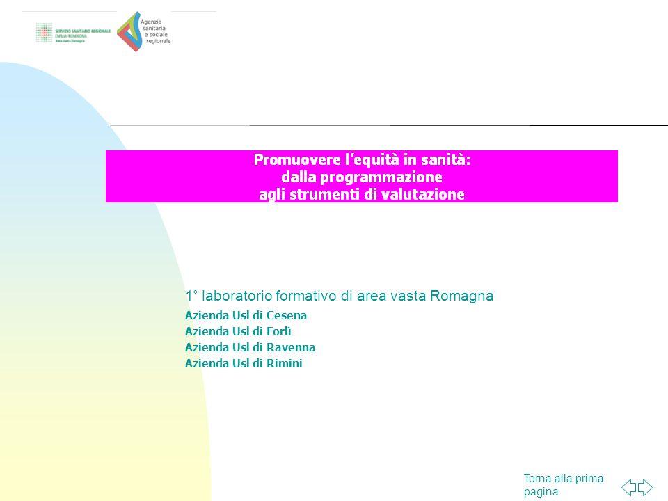 Torna alla prima pagina 1° laboratorio formativo di area vasta Romagna Azienda Usl di Cesena Azienda Usl di Forlì Azienda Usl di Ravenna Azienda Usl d