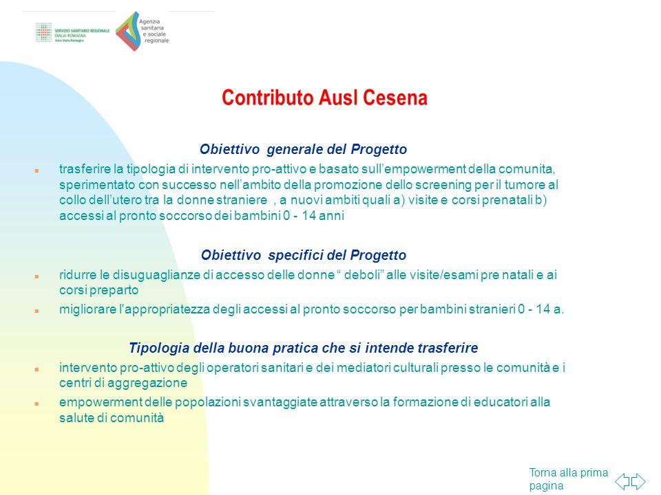 Torna alla prima pagina Contributo Ausl Cesena Obiettivo generale del Progetto trasferire la tipologia di intervento pro-attivo e basato sullempowerme