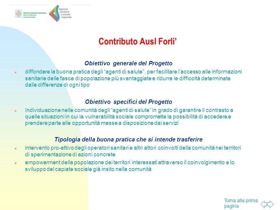 Torna alla prima pagina Contributo Ausl Forli Obiettivo generale del Progetto diffondere la buona pratica degli agenti di salute, per facilitare lacce