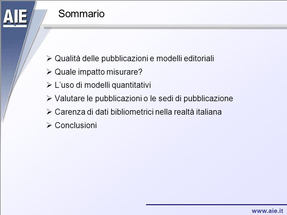 www.aie.it Sommario Qualità delle pubblicazioni e modelli editoriali Quale impatto misurare.