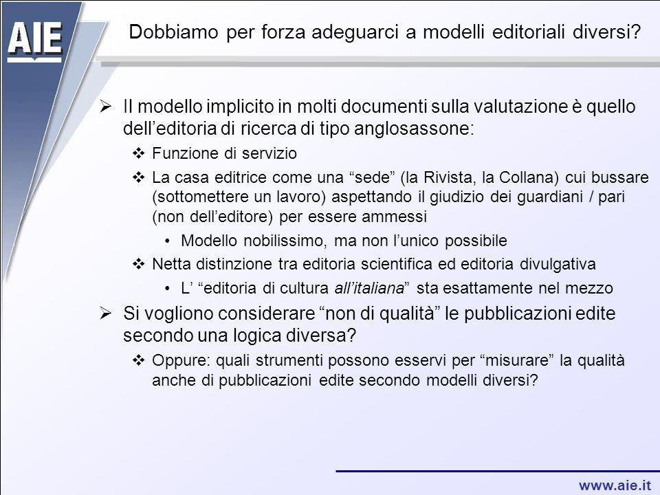 www.aie.it Dobbiamo per forza adeguarci a modelli editoriali diversi.