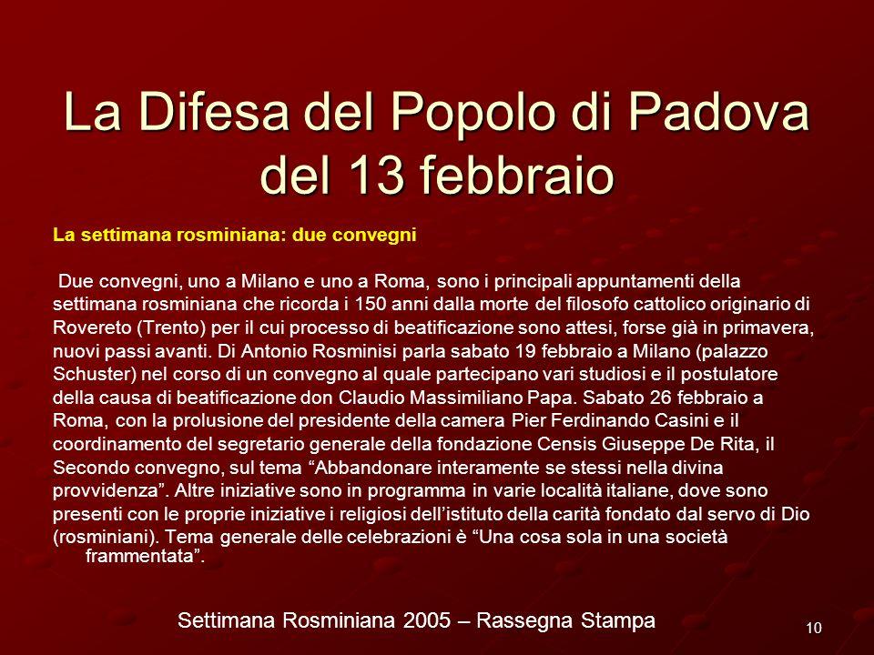 Settimana Rosminiana 2005 – Rassegna Stampa 10 La Difesa del Popolo di Padova del 13 febbraio La settimana rosminiana: due convegni Due convegni, uno