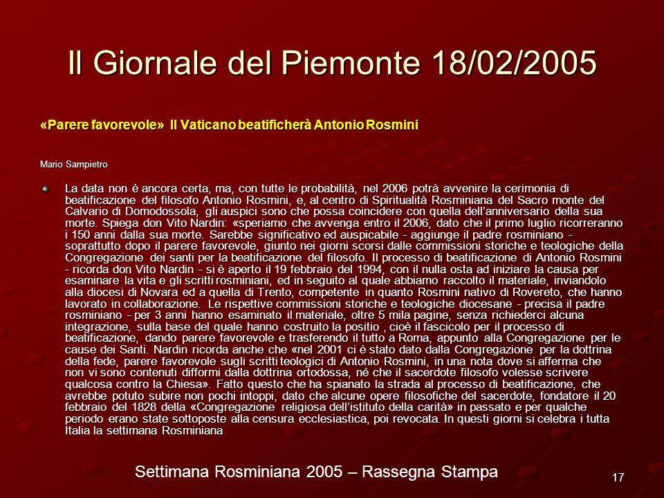 Settimana Rosminiana 2005 – Rassegna Stampa 17 Il Giornale del Piemonte 18/02/2005 «Parere favorevole» Il Vaticano beatificherà Antonio Rosmini Mario