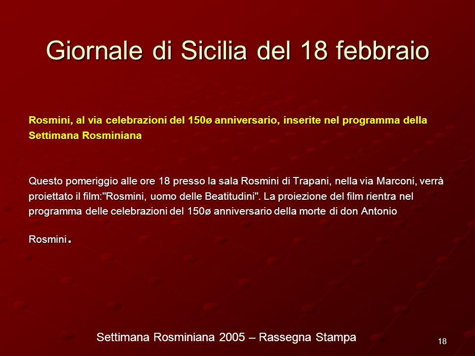 Settimana Rosminiana 2005 – Rassegna Stampa 18 Giornale di Sicilia del 18 febbraio Rosmini, al via celebrazioni del 150ø anniversario, inserite nel pr