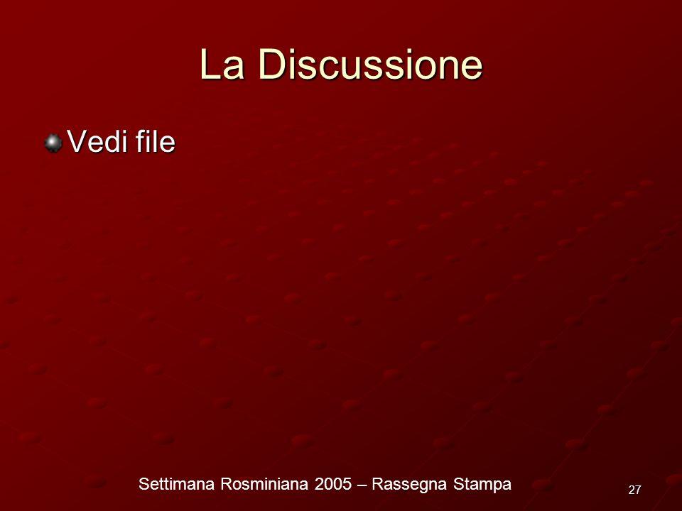 Settimana Rosminiana 2005 – Rassegna Stampa 27 La Discussione Vedi file