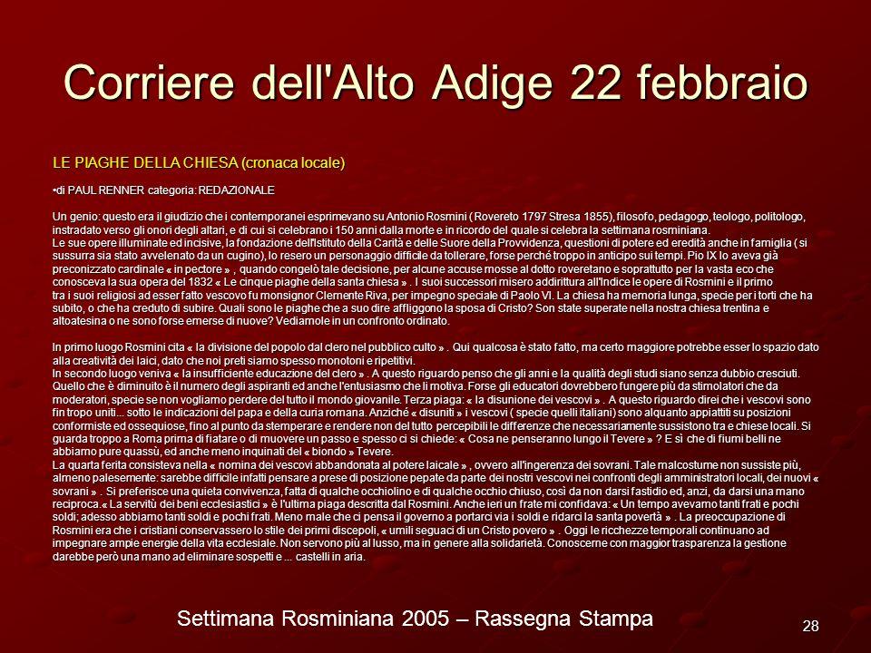 Settimana Rosminiana 2005 – Rassegna Stampa 28 Corriere dell'Alto Adige 22 febbraio LE PIAGHE DELLA CHIESA (cronaca locale) di PAUL RENNER categoria: