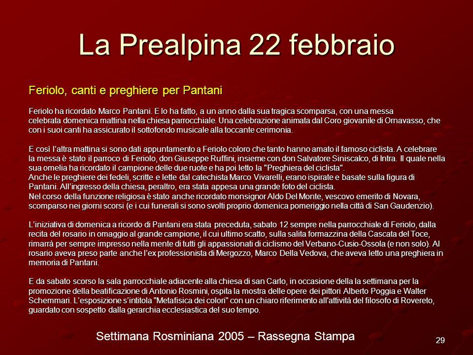 Settimana Rosminiana 2005 – Rassegna Stampa 29 La Prealpina 22 febbraio Feriolo, canti e preghiere per Pantani Feriolo ha ricordato Marco Pantani. E l