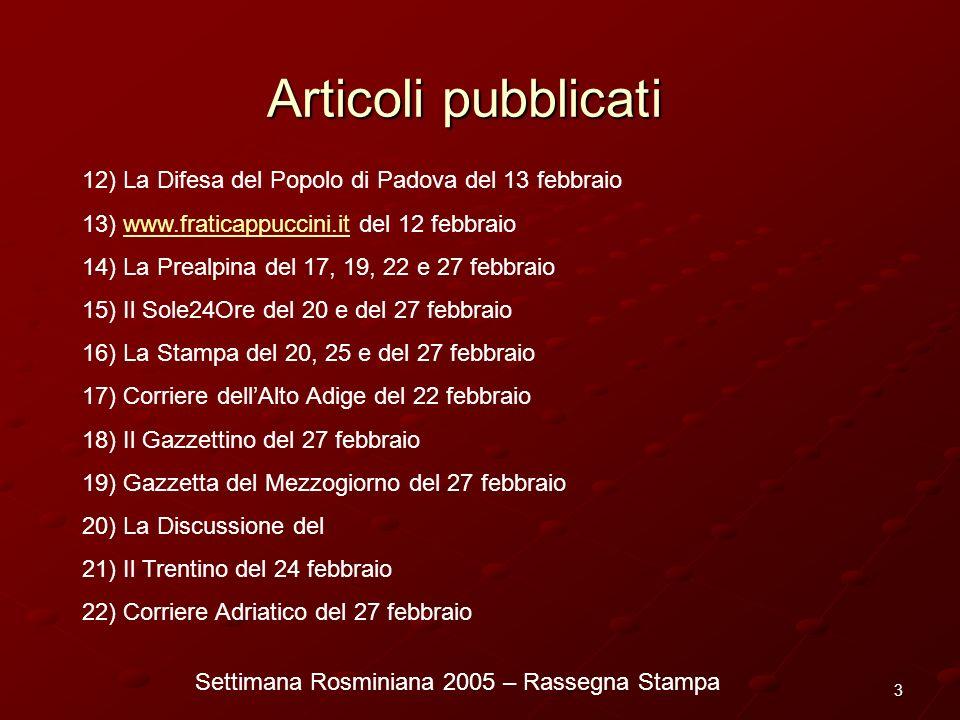 Settimana Rosminiana 2005 – Rassegna Stampa 3 Articoli pubblicati 12) La Difesa del Popolo di Padova del 13 febbraio 13) www.fraticappuccini.it del 12