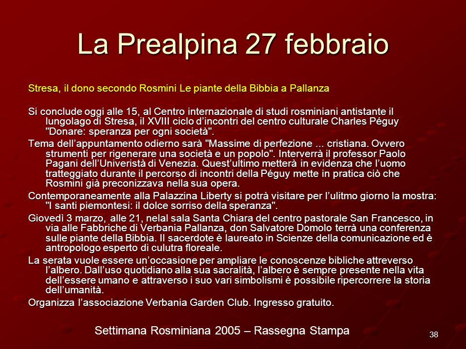 Settimana Rosminiana 2005 – Rassegna Stampa 38 La Prealpina 27 febbraio Stresa, il dono secondo Rosmini Le piante della Bibbia a Pallanza Si conclude
