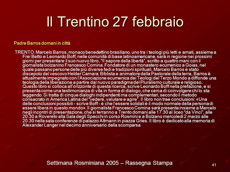 Settimana Rosminiana 2005 – Rassegna Stampa 41 Il Trentino 27 febbraio Padre Barros domani in città TRENTO. Marcelo Barros, monaco benedettino brasili