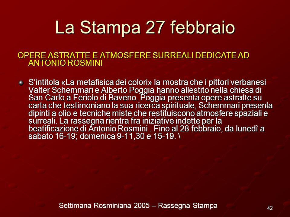 Settimana Rosminiana 2005 – Rassegna Stampa 42 La Stampa 27 febbraio OPERE ASTRATTE E ATMOSFERE SURREALI DEDICATE AD ANTONIO ROSMINI Sintitola «La met