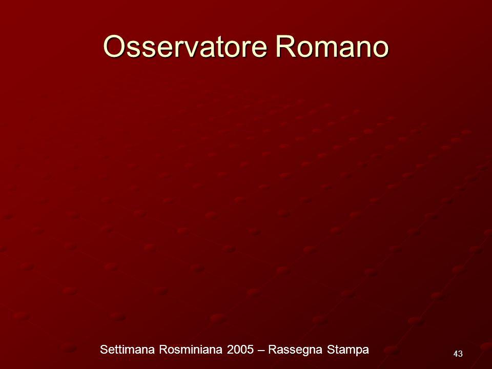 Settimana Rosminiana 2005 – Rassegna Stampa 43 Osservatore Romano