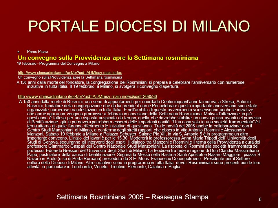 Settimana Rosminiana 2005 – Rassegna Stampa 7 Avvenire 5 febbraio Manzoni in premio, Rosmini raddoppia Un premio per ricordare Manzoni, una serie di incontri per non dimenticare Rosmini.