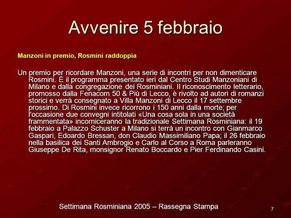 Settimana Rosminiana 2005 – Rassegna Stampa 7 Avvenire 5 febbraio Manzoni in premio, Rosmini raddoppia Un premio per ricordare Manzoni, una serie di i
