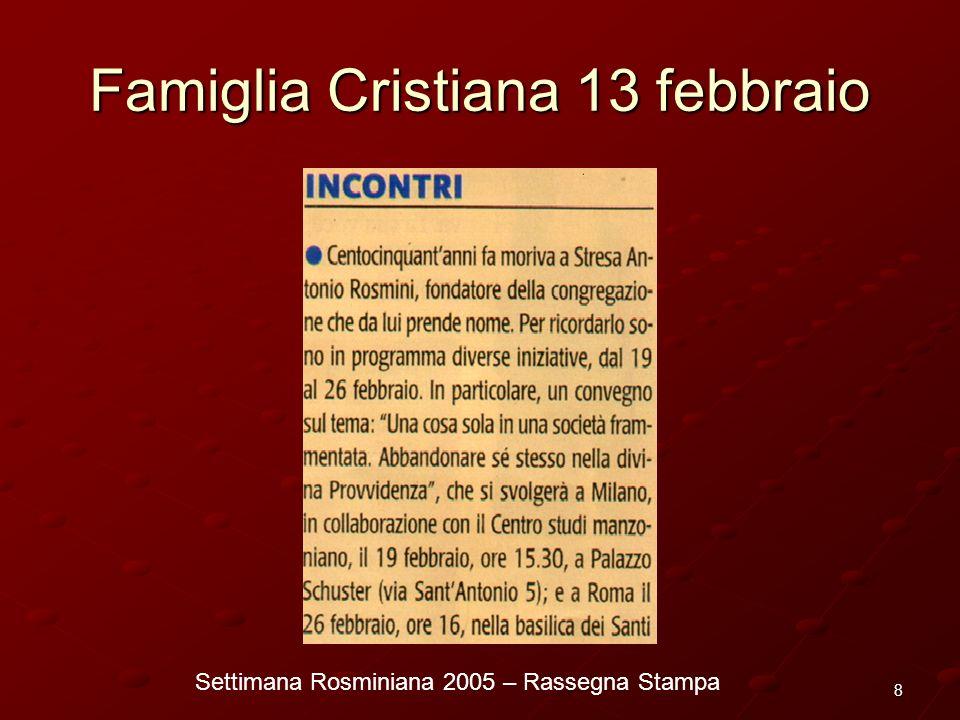 Settimana Rosminiana 2005 – Rassegna Stampa 19 La Padania 18 febbraio Sotto il segno della Provvidenza C entocinquantanni fa moriva a Stresa Antonio Rosmini.