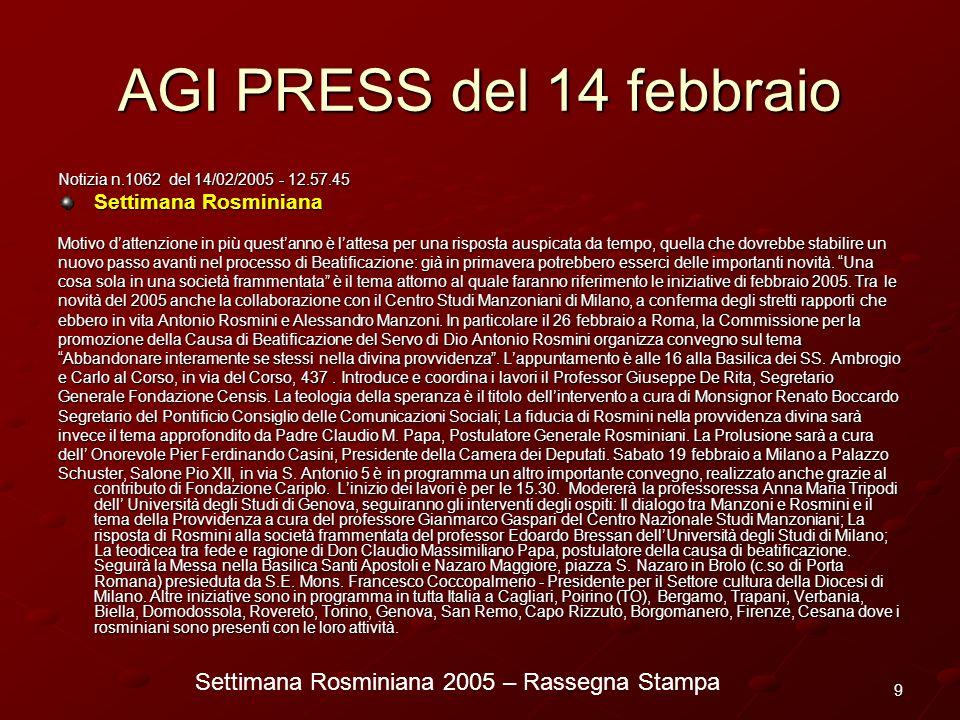 Settimana Rosminiana 2005 – Rassegna Stampa 9 AGI PRESS del 14 febbraio Notizia n.1062 del 14/02/2005 - 12.57.45 Settimana Rosminiana Motivo dattenzio