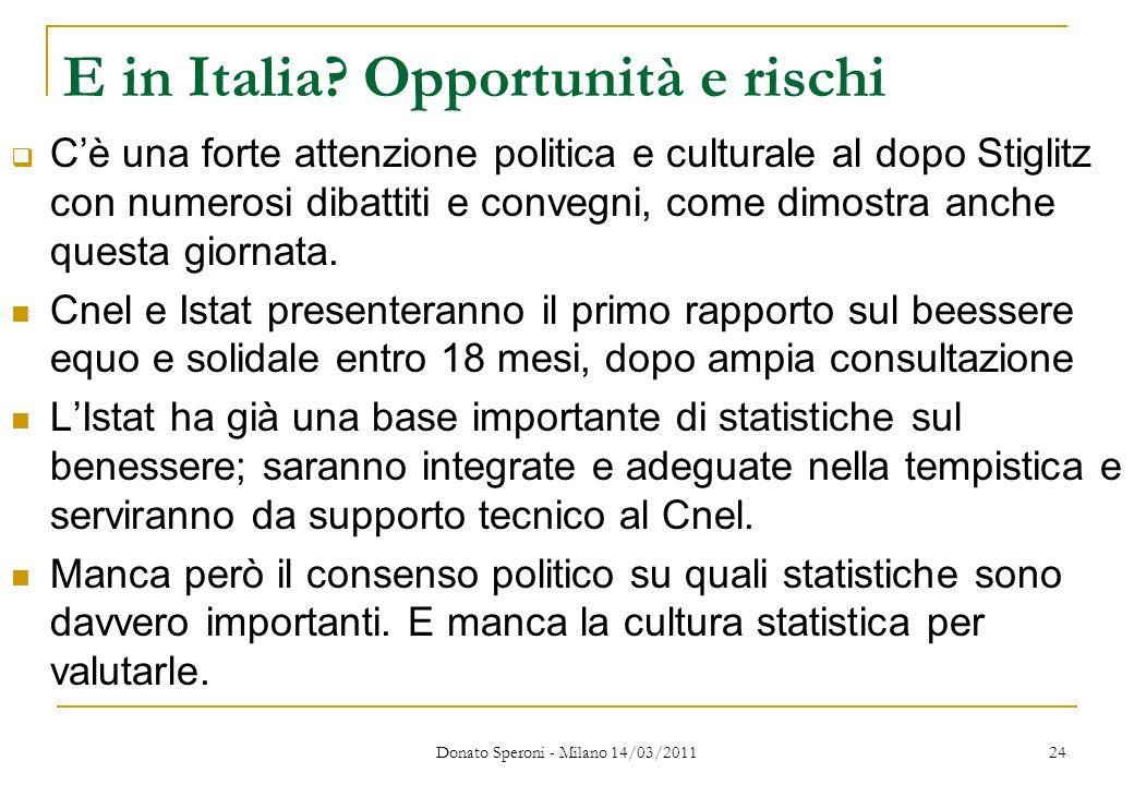 E in Italia? Opportunità e rischi Cè una forte attenzione politica e culturale al dopo Stiglitz con numerosi dibattiti e convegni, come dimostra anche