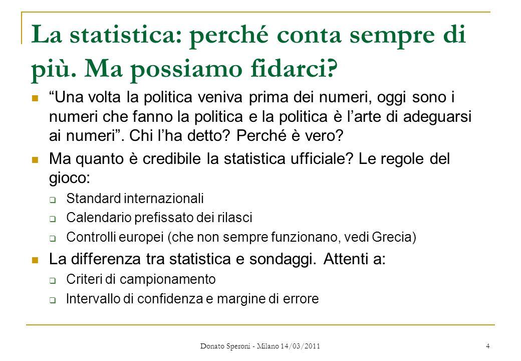 La statistica: perché conta sempre di più. Ma possiamo fidarci? Una volta la politica veniva prima dei numeri, oggi sono i numeri che fanno la politic