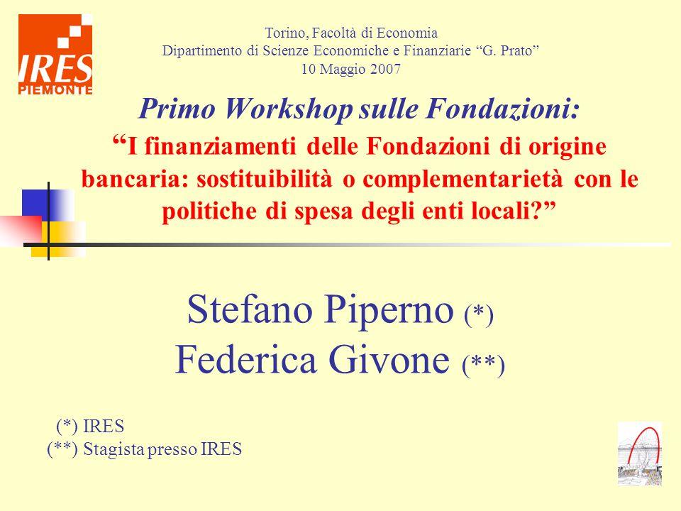 Primo Workshop sulle Fondazioni: I finanziamenti delle Fondazioni di origine bancaria: sostituibilità o complementarietà con le politiche di spesa deg