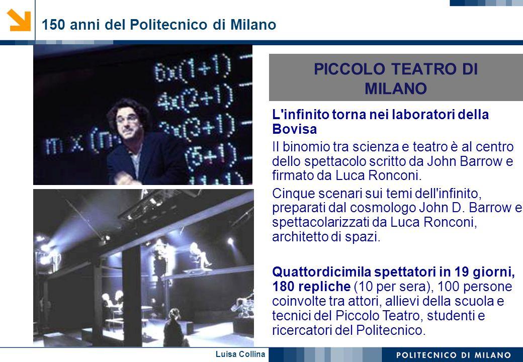 Luisa Collina PICCOLO TEATRO DI MILANO L'infinito torna nei laboratori della Bovisa Il binomio tra scienza e teatro è al centro dello spettacolo scrit