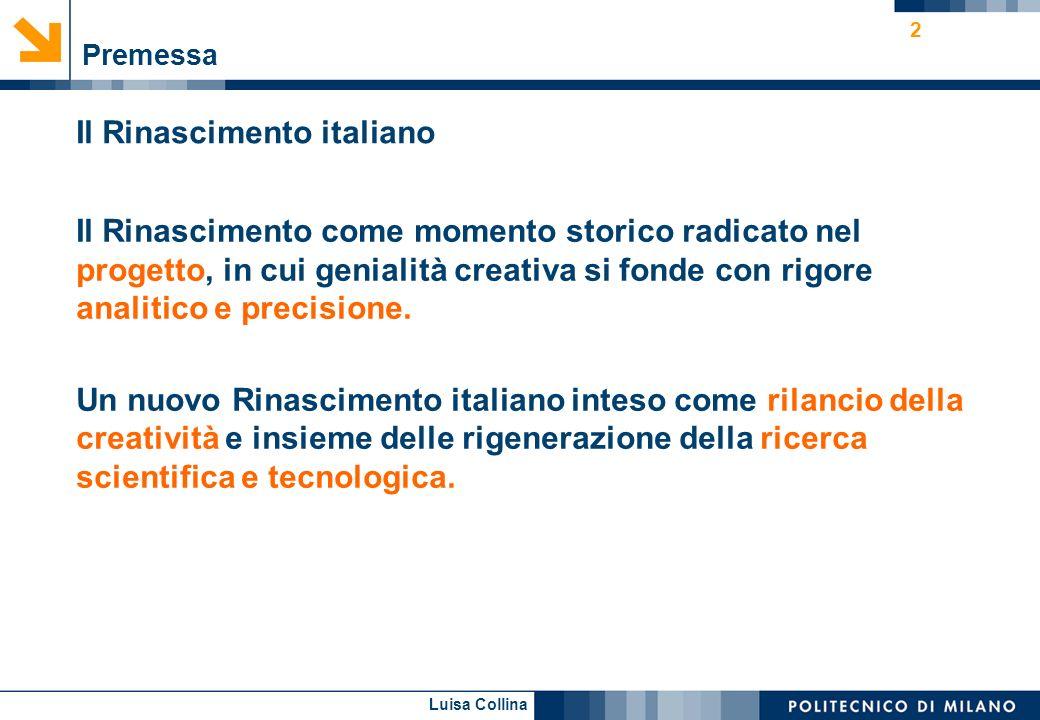 Luisa Collina 2 Premessa Il Rinascimento italiano Il Rinascimento come momento storico radicato nel progetto, in cui genialità creativa si fonde con r