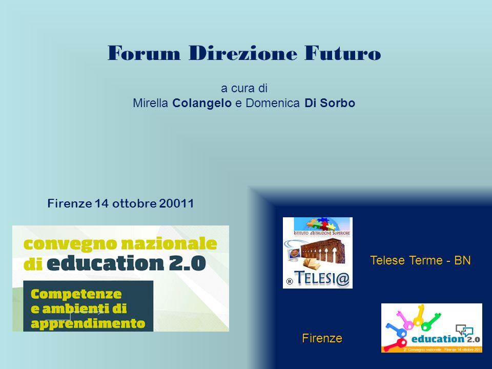 Firenze 14 ottobre 20011 Telese Terme - BN Firenze Forum Direzione Futuro a cura di Mirella Colangelo e Domenica Di Sorbo