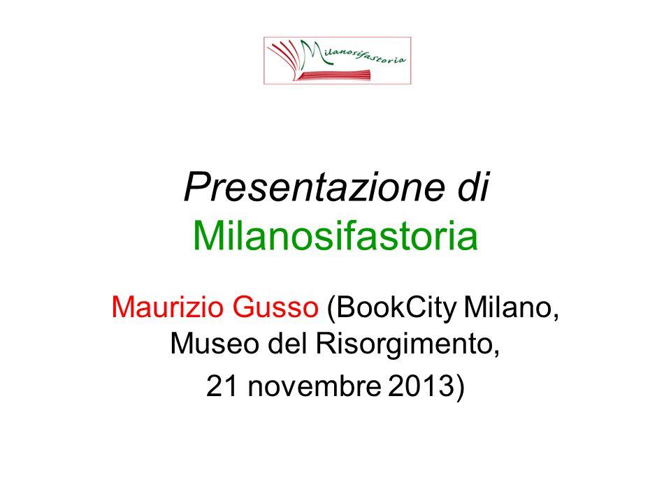 Presentazione di Milanosifastoria Maurizio Gusso (BookCity Milano, Museo del Risorgimento, 21 novembre 2013)