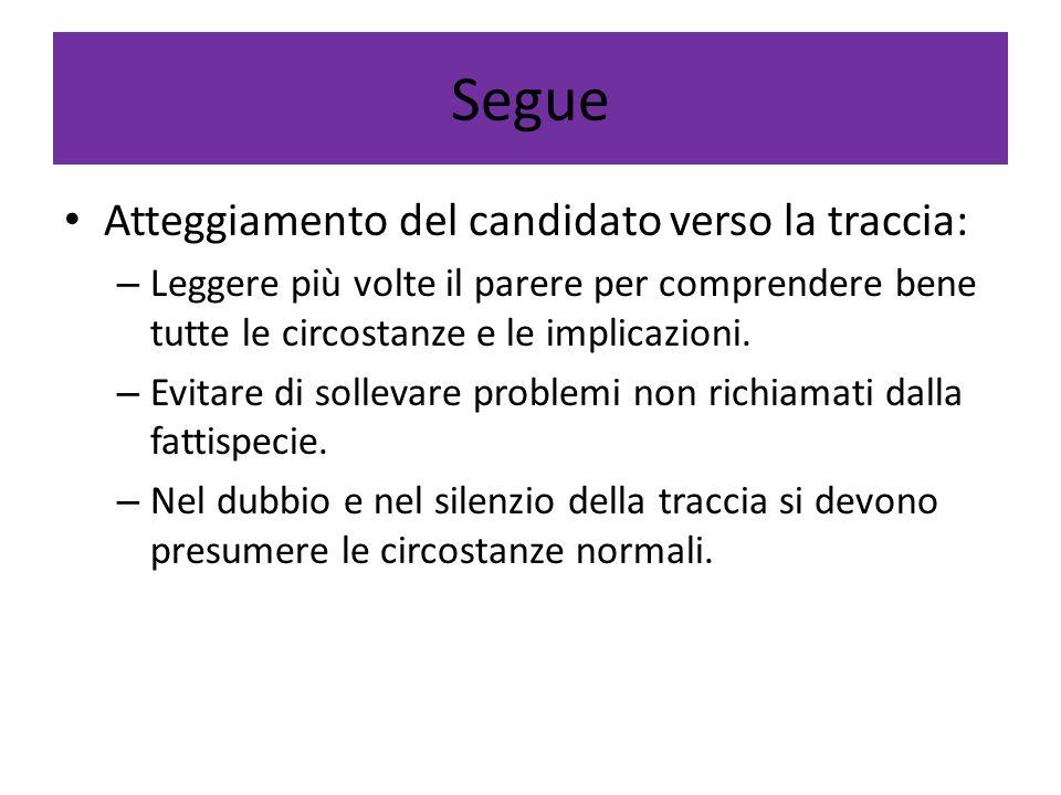 Segue Atteggiamento del candidato verso la traccia: – Leggere più volte il parere per comprendere bene tutte le circostanze e le implicazioni.