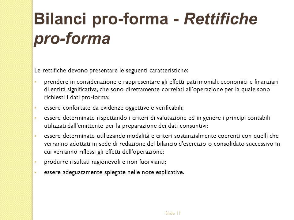 Slide 11 Le rettifiche devono presentare le seguenti caratteristiche: prendere in considerazione e rappresentare gli effetti patrimoniali, economici e
