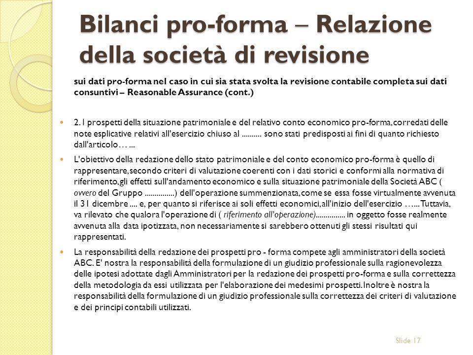 Slide 17 Bilanci pro-forma – Relazione della società di revisione sui dati pro-forma nel caso in cui sia stata svolta la revisione contabile completa