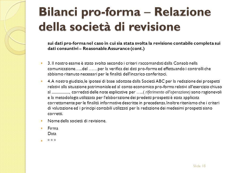 Slide 18 Bilanci pro-forma – Relazione della società di revisione sui dati pro-forma nel caso in cui sia stata svolta la revisione contabile completa