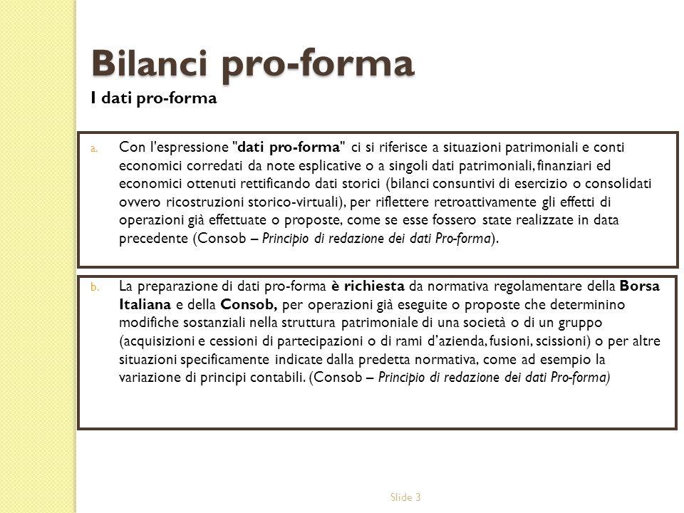Slide 3 Bilanci pro-forma I dati pro-forma a. Con l'espressione