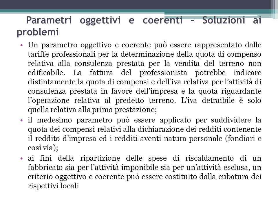 75 Parametri oggettivi e coerenti – Soluzioni ai problemi Un parametro oggettivo e coerente può essere rappresentato dalle tariffe professionali per l