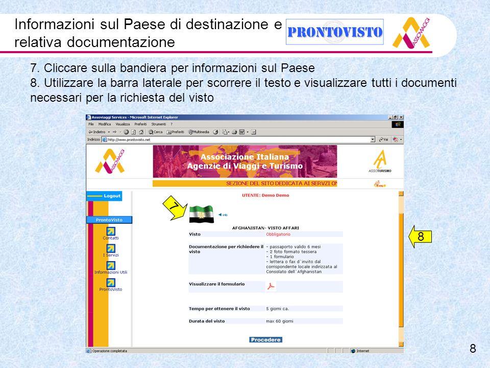 Informazioni sul Paese di destinazione e relativa documentazione 7.