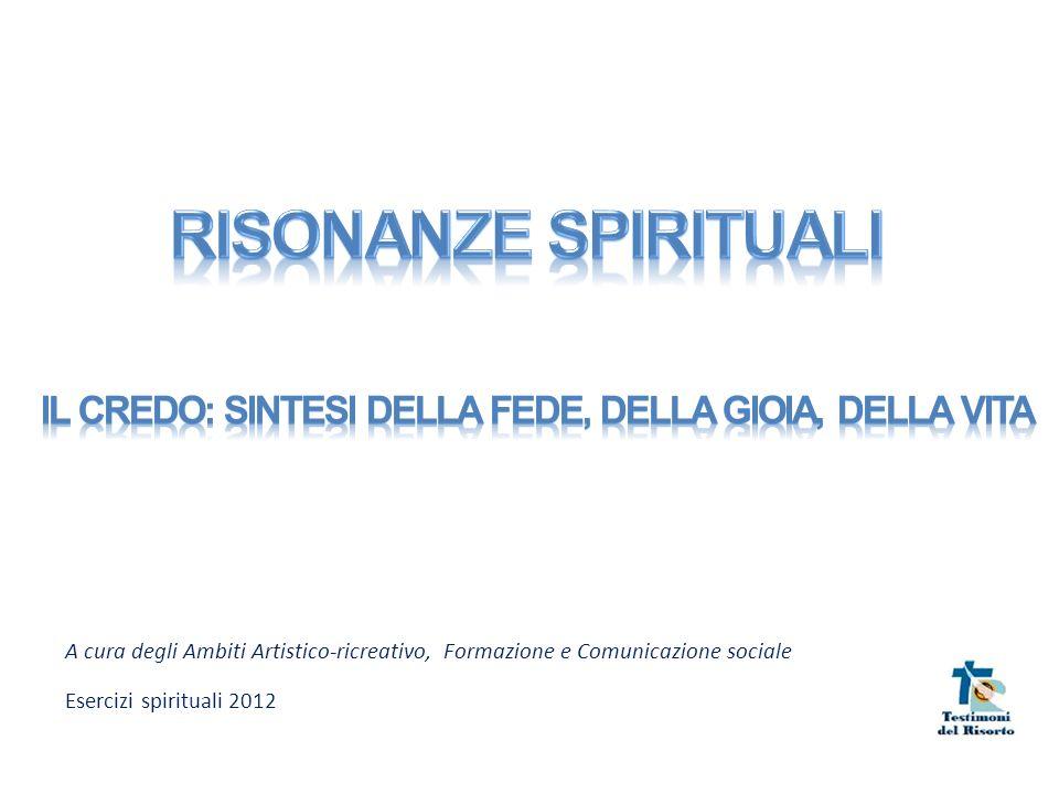 A cura degli Ambiti Artistico-ricreativo, Formazione e Comunicazione sociale Esercizi spirituali 2012