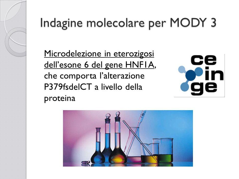 Indagine molecolare per MODY 3 Microdelezione in eterozigosi dellesone 6 del gene HNF1A, che comporta lalterazione P379fsdelCT a livello della protein