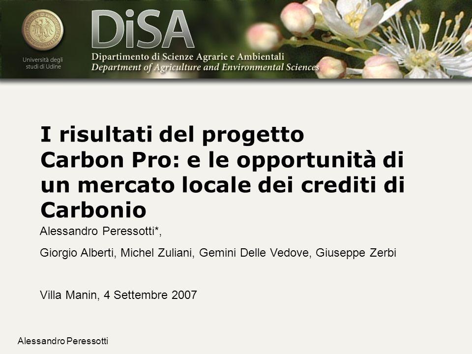 Alessandro Peressotti I risultati del progetto Carbon Pro: e le opportunità di un mercato locale dei crediti di Carbonio Alessandro Peressotti*, Giorg