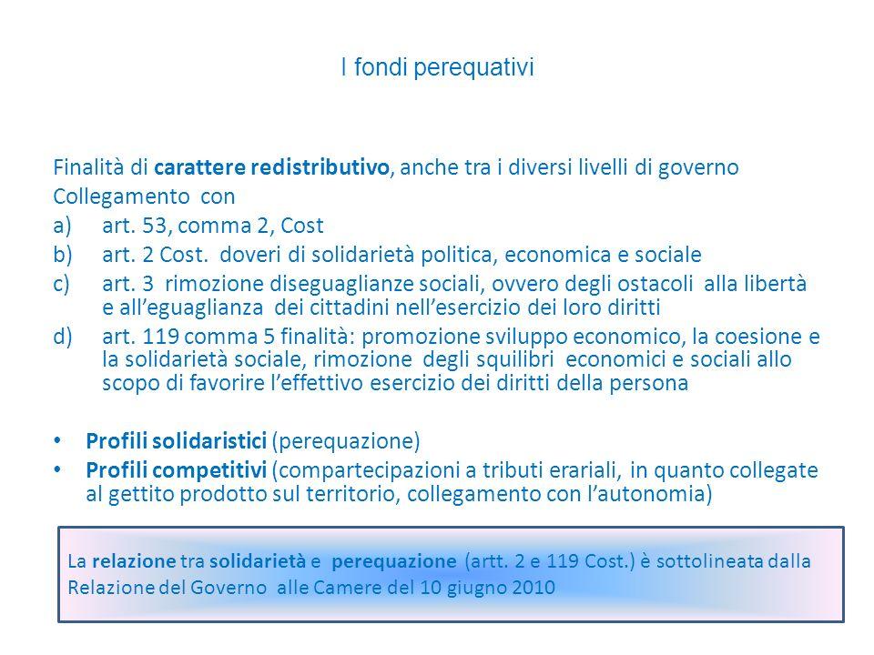 I fondi perequativi Finalità di carattere redistributivo, anche tra i diversi livelli di governo Collegamento con a)art.