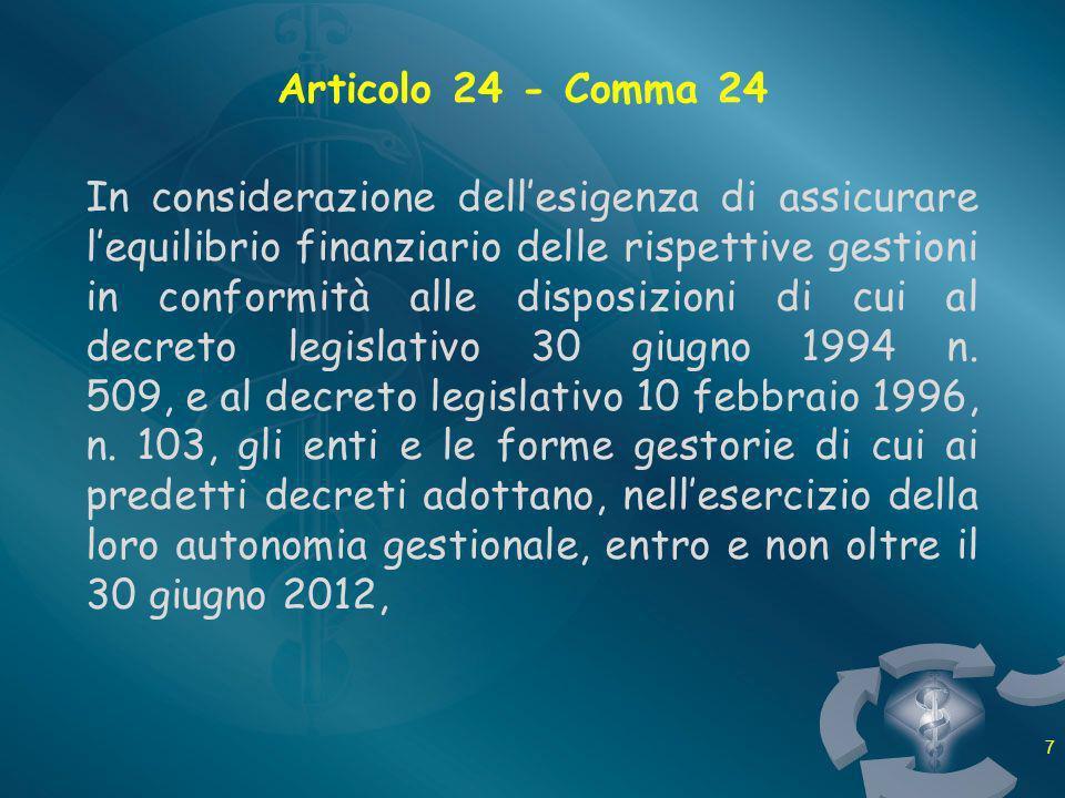 Articolo 24 - Comma 24 In considerazione dellesigenza di assicurare lequilibrio finanziario delle rispettive gestioni in conformità alle disposizioni