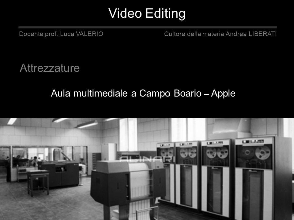 Aula multimediale a Campo Boario – Apple blog www.accavideo.blogspot.com Docente prof. Luca VALERIO Cultore della materia Andrea LIBERATI Attrezzature