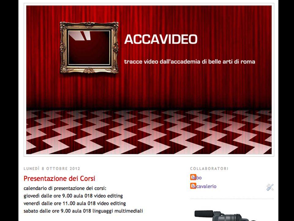 Linguaggi Multimediali blog www.accavideo.blogspot.com Docente prof. Luca VALERIO Cultore della materia Andrea LIBERATI Blog dei corsi
