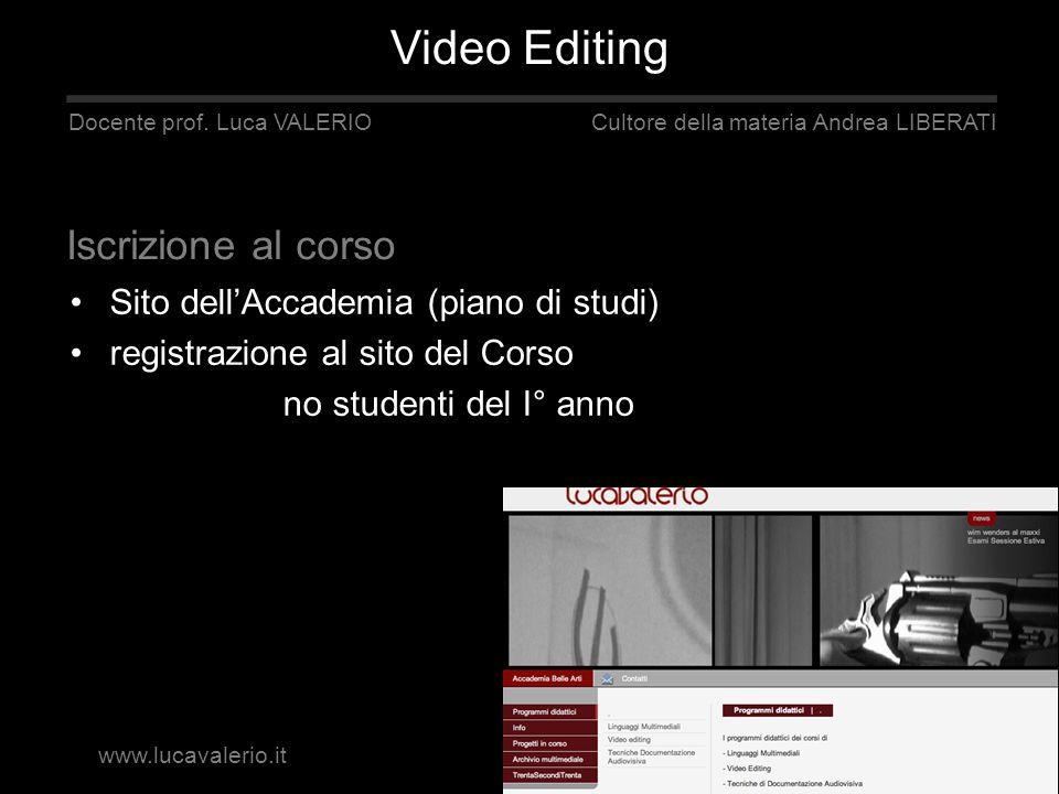 Sito dellAccademia (piano di studi) registrazione al sito del Corso no studenti del I° anno Docente prof. Luca VALERIO Cultore della materia Andrea LI