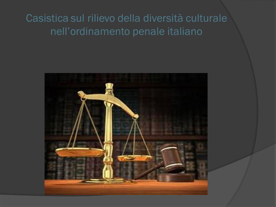 Casistica sul rilievo della diversità culturale nellordinamento penale italiano