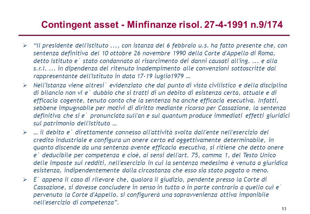 13 Il presidente dell'Istituto..., con istanza del 6 febbraio u.s. ha fatto presente che, con sentenza definitiva del 10 ottobre 26 novembre 1990 dell
