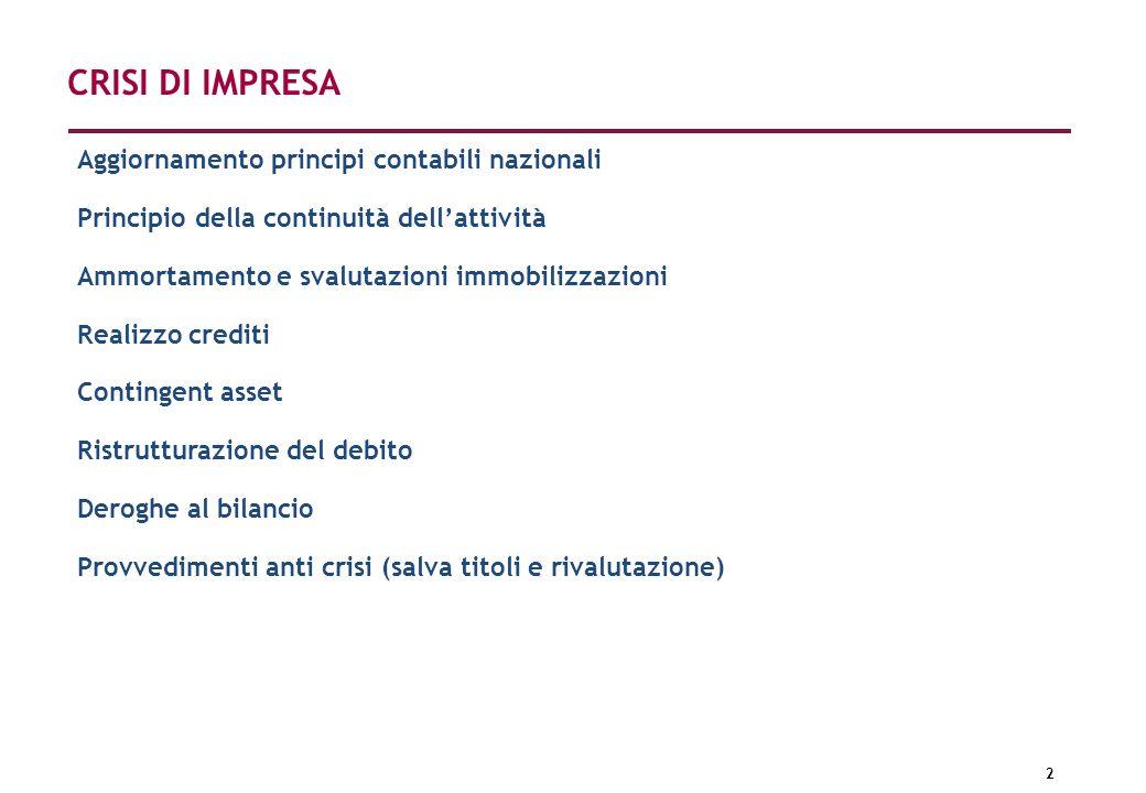 2 Aggiornamento principi contabili nazionali Principio della continuità dellattività Ammortamento e svalutazioni immobilizzazioni Realizzo crediti Con