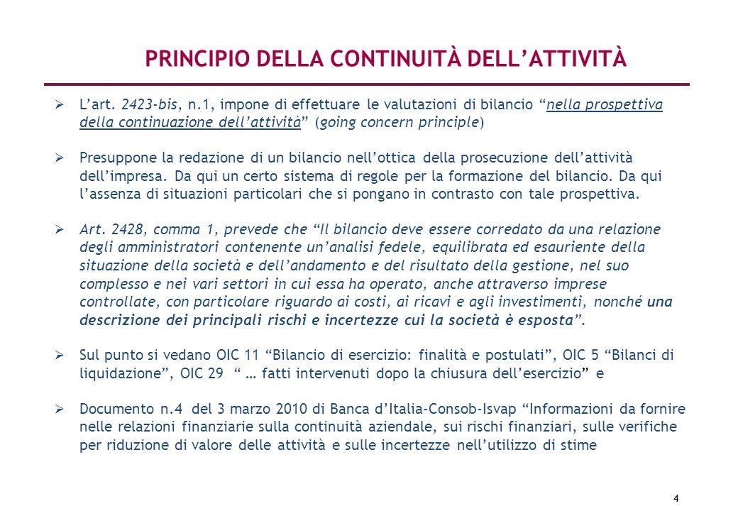 4 Lart. 2423-bis, n.1, impone di effettuare le valutazioni di bilancio nella prospettiva della continuazione dellattività (going concern principle) Pr