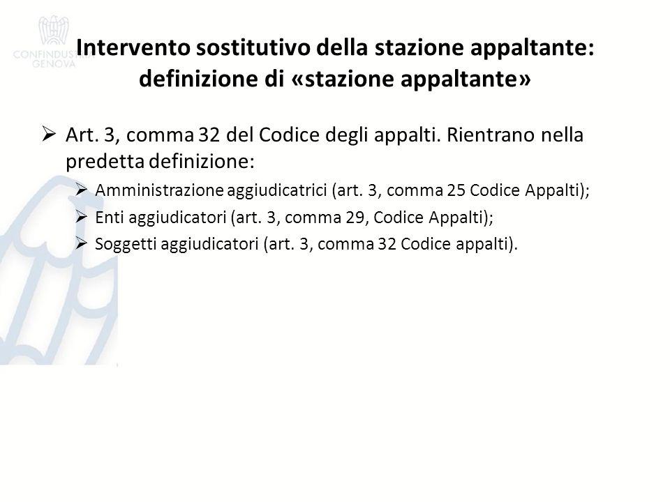 Intervento sostitutivo della stazione appaltante: definizione di «stazione appaltante» Art.